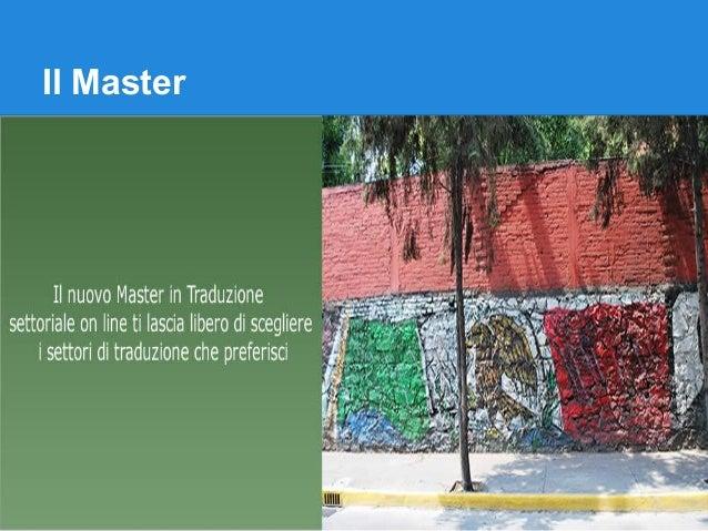 Il  Master in traduzione settoriale on line della S.S.I.T. di Pescara Slide 3