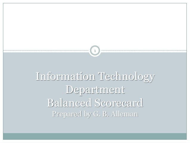 Information Technology Department Balanced Scorecard Prepared by G. B. Alleman 1