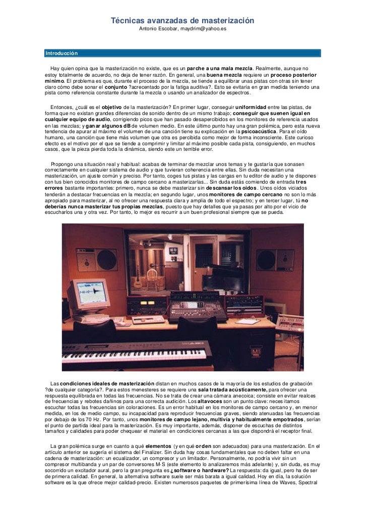 Técnicas avanzadas de masterización                                        Antonio Escobar, maydrim@yahoo.esIntroducción  ...