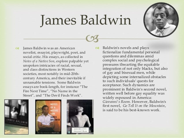 essayist james baldwin wrote Essayist james baldwin wrote about the, phd creative writing melbourne, project essay latin american writers though i'm happy exams are over, it just means i'm.
