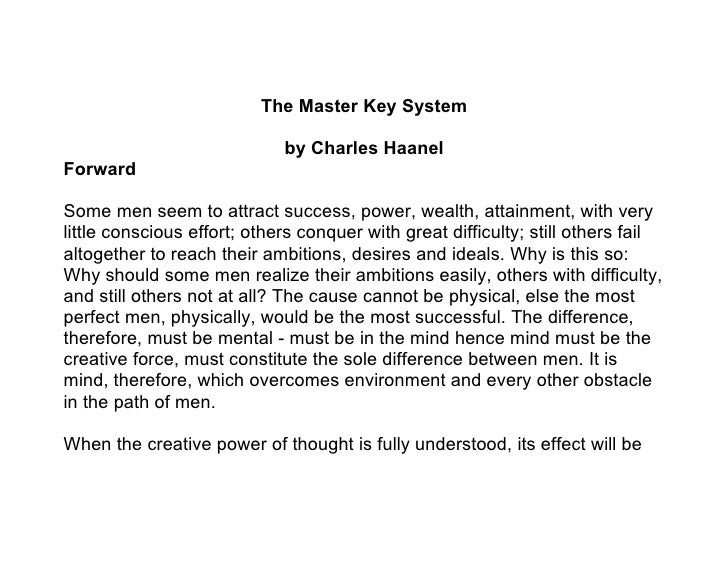 The Master Key System                               by Charles Haanel Forward  Some men seem to attract success, power, we...