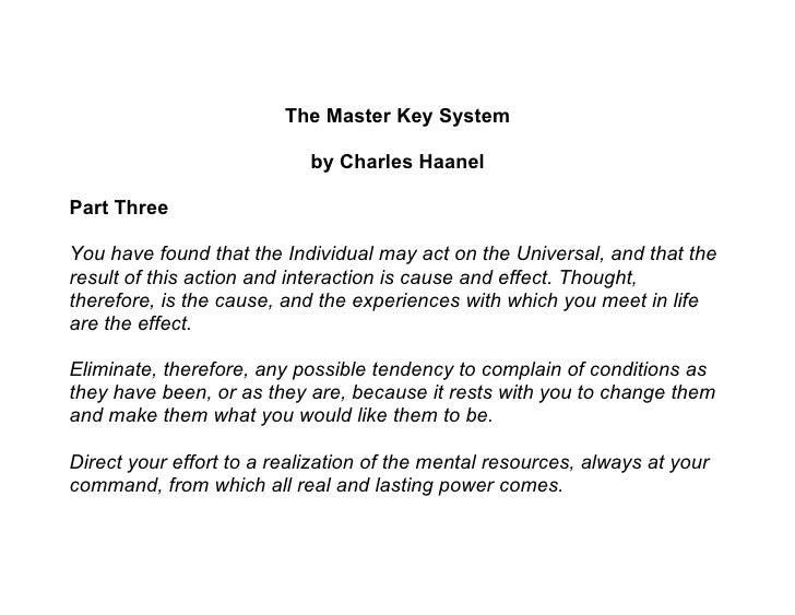 The Master Key System                              by Charles Haanel  Part Three  You have found that the Individual may a...