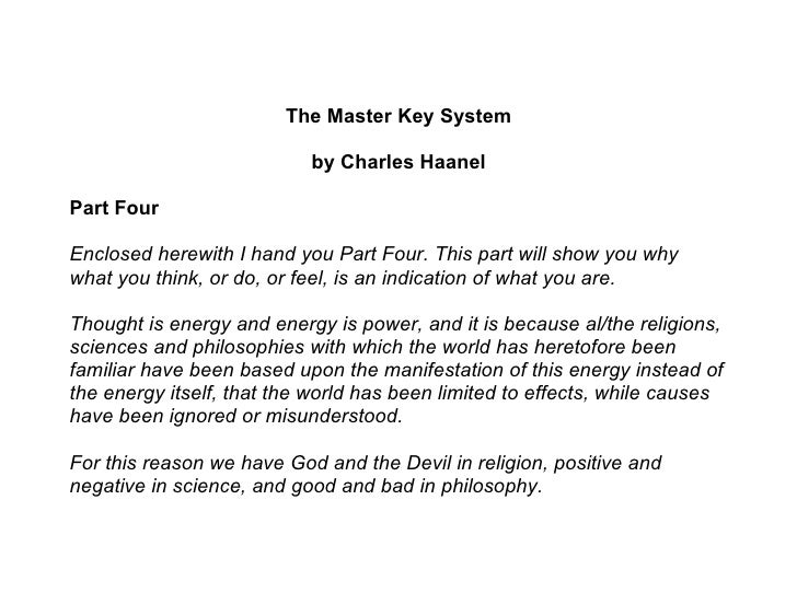 The Master Key System                             by Charles Haanel  Part Four  Enclosed herewith I hand you Part Four. Th...
