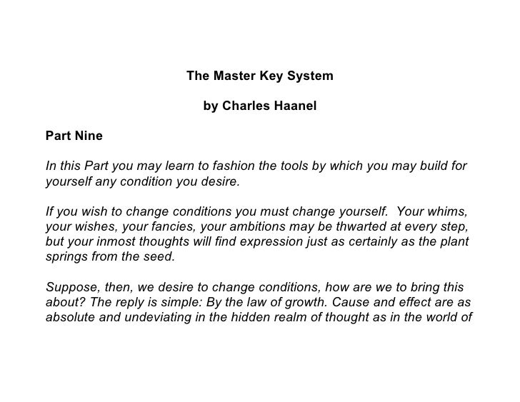 The Master Key System                              by Charles Haanel  Part Nine  In this Part you may learn to fashion the...
