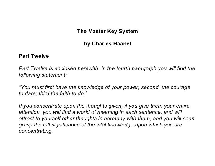 The Master Key System                             by Charles Haanel  Part Twelve  Part Twelve is enclosed herewith. In the...