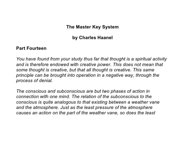 The Master Key System                              by Charles Haanel  Part Fourteen  You have found from your study thus f...