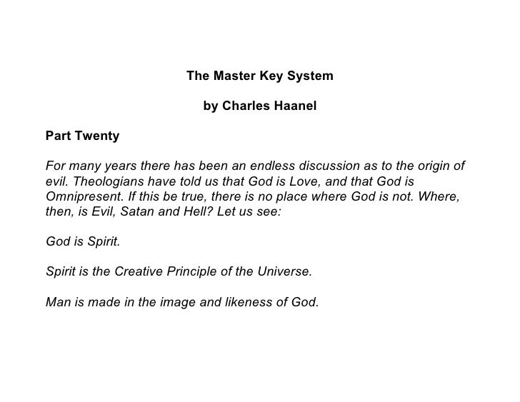 The Master Key System                              by Charles Haanel  Part Twenty  For many years there has been an endles...