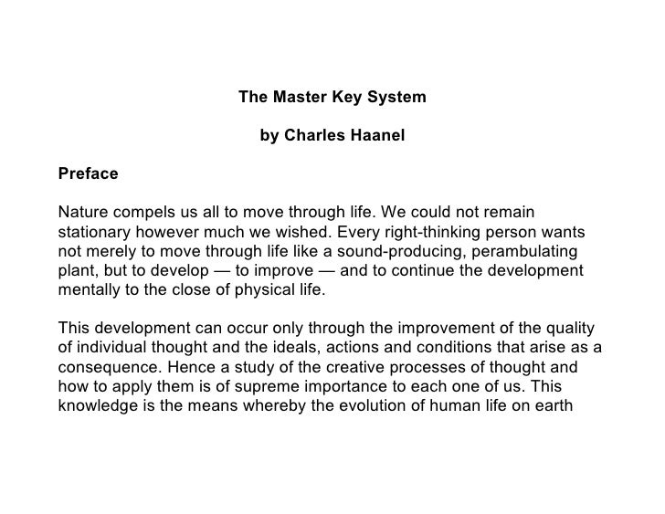 The Master Key System                              by Charles Haanel  Preface  Nature compels us all to move through life....