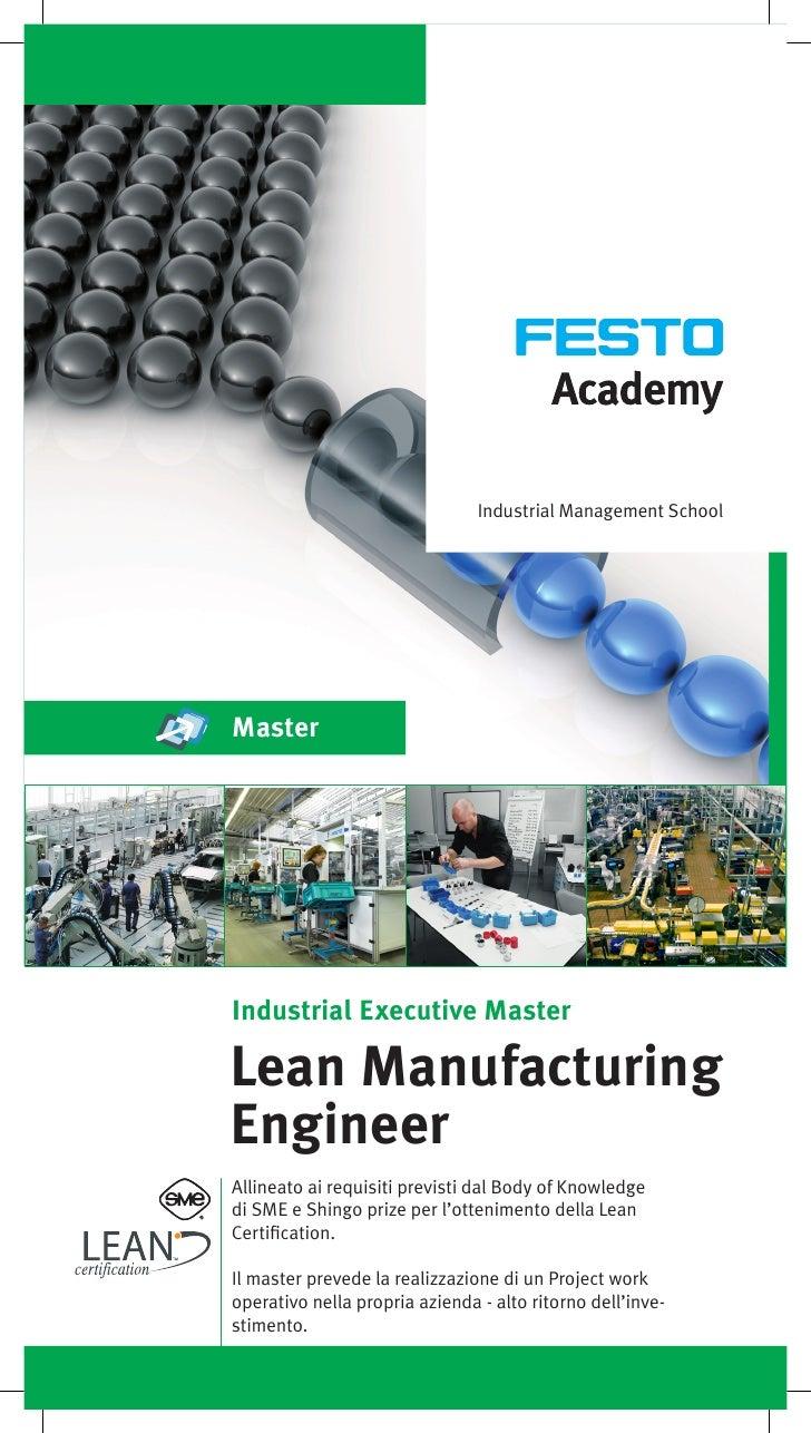 Industrial Management SchoolMasterIndustrial Executive MasterLean ManufacturingEngineerAllineato ai requisiti previsti dal...