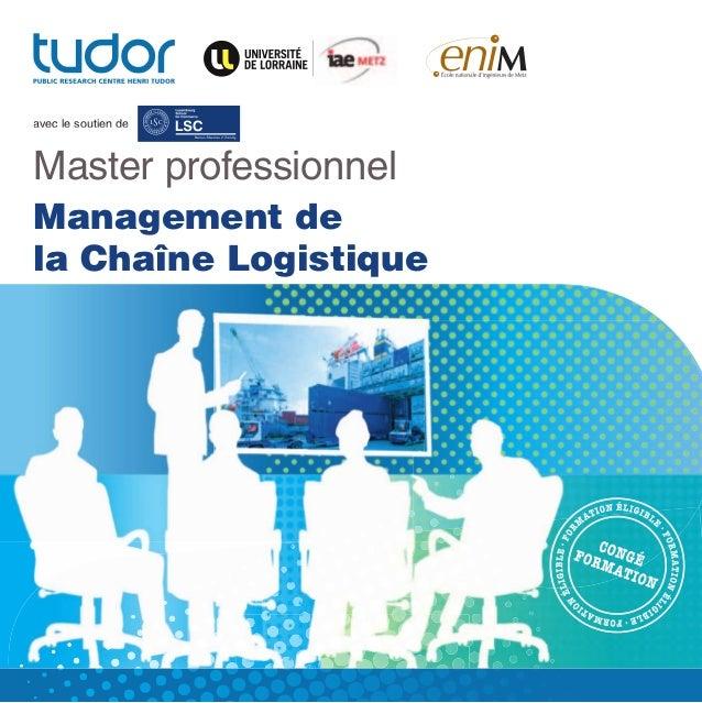 Modalités pratiques  avec le soutien de  Master professionnel Management de la Chaîne Logistique  Plus d'informations sur ...