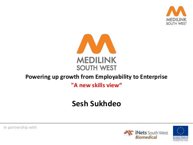 """In partnership with Powering up growth from Employability to Enterprise """"A new skills view"""" Sesh Sukhdeo"""
