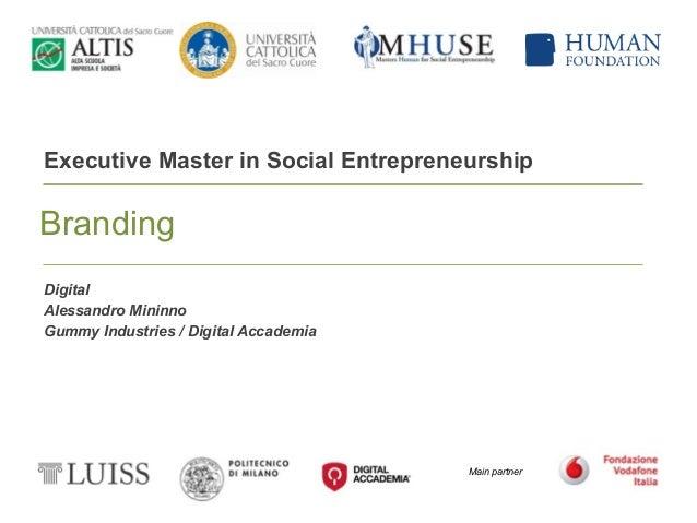 Main partner Executive Master in Social Entrepreneurship Branding Digital Alessandro Mininno Gummy Industries / Digital Ac...