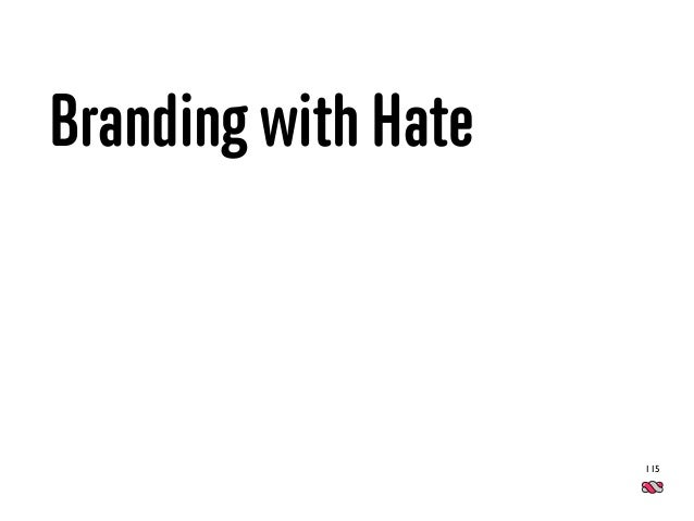 Branding with Hate 115