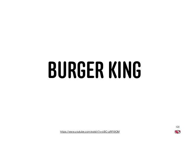 121 https://www.youtube.com/watch?v=cBC-pRFt9OM BURGER KING