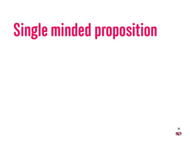 50 Single minded proposition