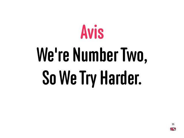 Avis We're NumberTwo, SoWeTry Harder. 55