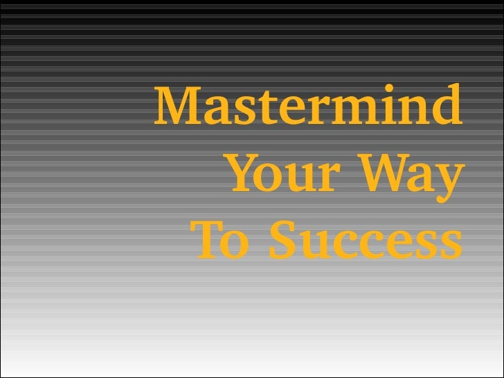 Mastermind Your Way To Success