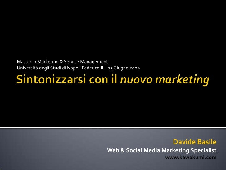 Master in Marketing & Service Management <br />Università degli Studi di Napoli Federico II  - 15 Giugno 2009<br />Sintoni...
