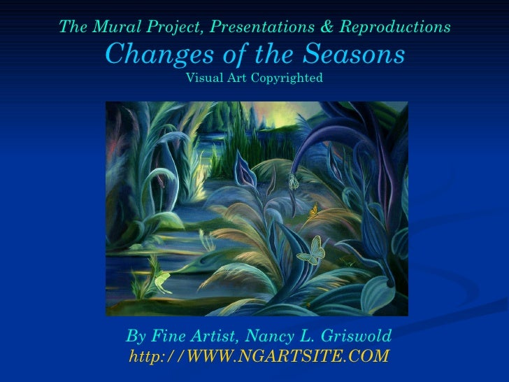 The Mural Project, Presentations & Reproductions Changes of the Seasons Visual Art Copyrighted By Fine Artist, Nancy L. Gr...