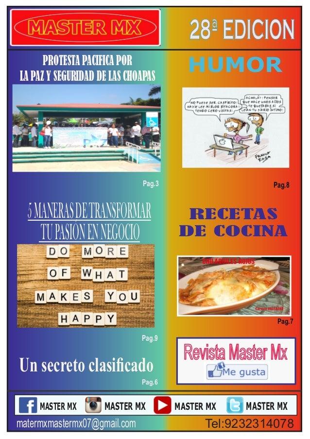 RECETAS DE COCINA HUMOR Pag.7 Pag.8 Pag.6 MASTER MX MASTER MX MASTER MX MASTER MX 28ªEDICION Un secreto clasificado Pag.9 m...