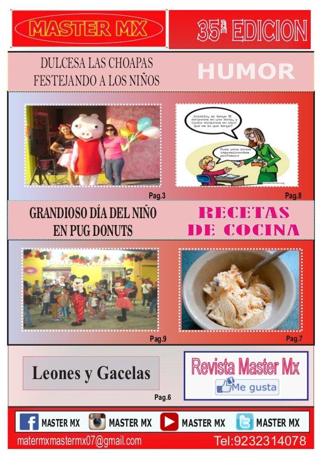 RECETAS DE COCINA HUMOR Pag.7 Pag.8 Pag.6 MASTER MX MASTER MX MASTER MX MASTER MX Pag.9 matermxmastermx07@gmail.com Tel:92...