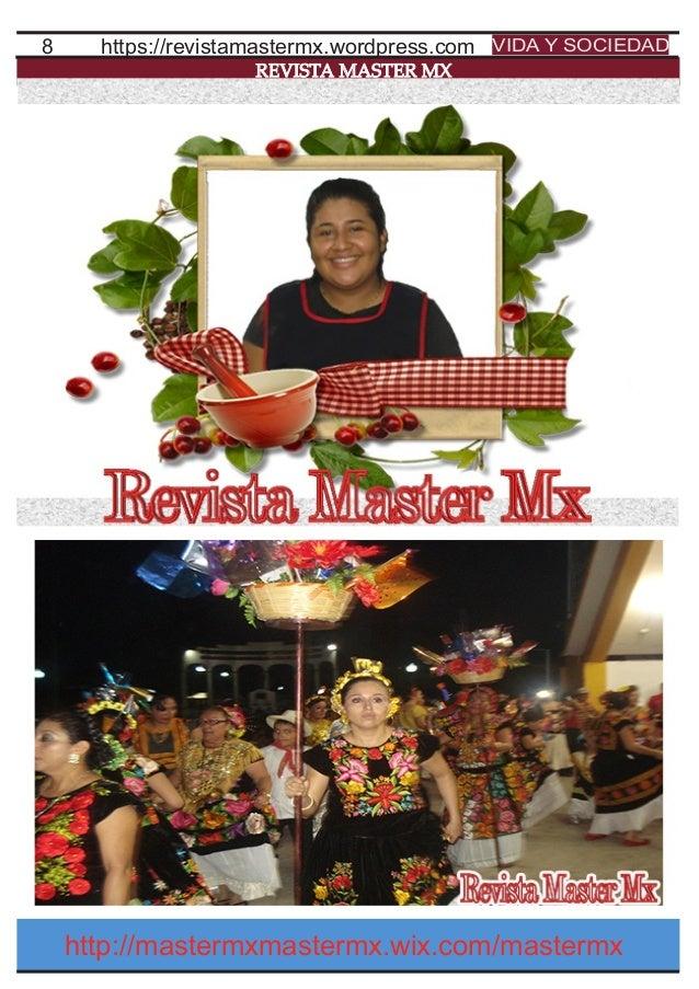 8 REVISTA MASTER MX https://revistamastermx.wordpress.com VIDA Y SOCIEDAD http://mastermxmastermx.wix.com/mastermx