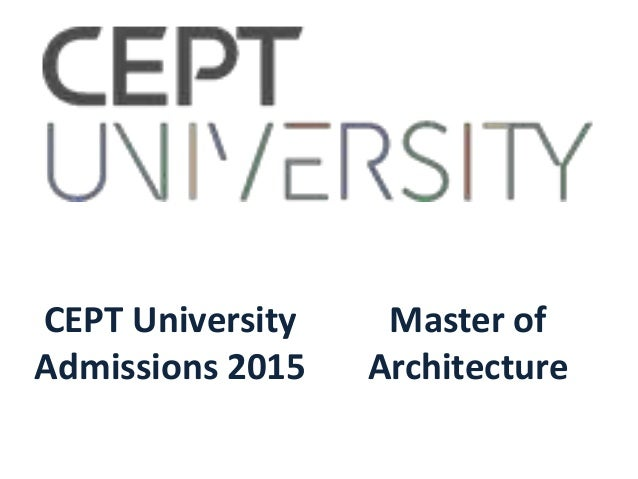 CEPT University Admissions 2015 Master of Architecture