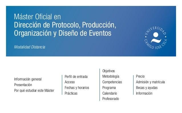 Máster Oficial en Dirección de Protocolo, Producción, Organización y Diseño de Eventos Información general Presentación Po...
