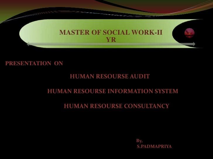 MASTER OF SOCIAL WORK-II                         YRPRESENTATION ON                   HUMAN RESOURSE AUDIT          HUMAN R...