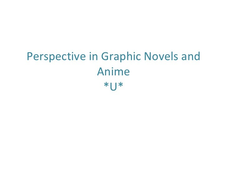 Perspective in Graphic Novels and Anime *U*