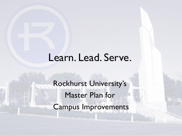 Learn. Lead. Serve. Rockhurst University's Master Plan for Campus Improvements