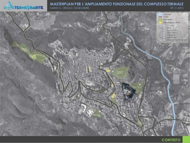 MASTERPLAN PER L'AMPLIAMENTO FUNZIONALE DEL COMPLESSO TERMALEMARIO S. ORIOLO, INGEGNERE                             09.11....