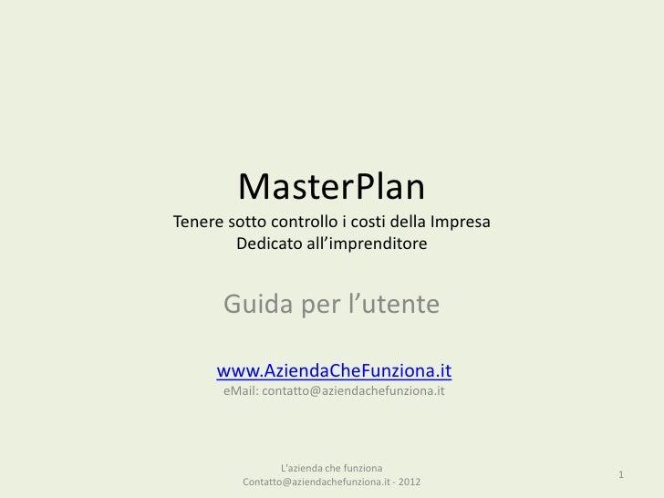 MasterPlanTenere sotto controllo i costi della Impresa        Dedicato all'imprenditore      Guida per l'utente      www.A...