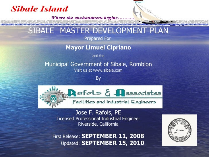 SIBALE  MASTER DEVELOPMENT PLAN Prepared For  Mayor Limuel Cipriano and the Municipal Government of Sibale, Romblon Visit ...