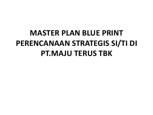 Master plan blue print perencanaan strategis si master plan blue print perencanaan strategis siti di pt malvernweather Choice Image