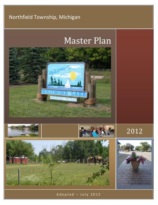 A d o p t e d – J u l y 2 0 1 2 2012 Master Plan Northfield Township, Michigan