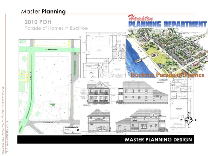 Master  Planning 2010 POH Parade of Homes in Buckroe MASTER PLANNING DESIGN K. Scott Roberts R.A. 33 Colonial Acres, Hampt...