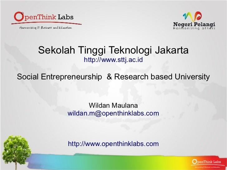 Sekolah Tinggi Teknologi Jakarta                 http://www.sttj.ac.idSocial Entrepreneurship & Research based University ...