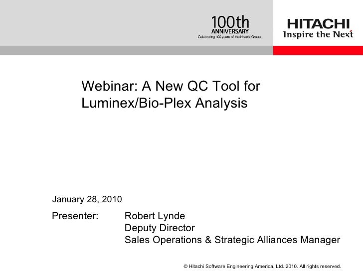 Presenter:  Robert Lynde Deputy Director Sales Operations & Strategic Alliances Manager Webinar:  A New QC Tool for Lumine...