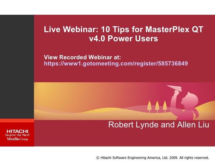 Live Webinar: 10 Tips for MasterPlex QT v4.0 Power Users Robert Lynde and Allen Liu View Recorded Webinar at:  https://www...