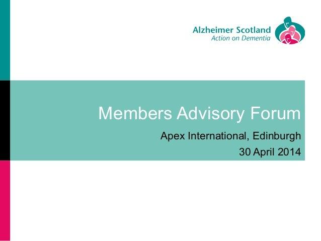 Members Advisory Forum Apex International, Edinburgh 30 April 2014