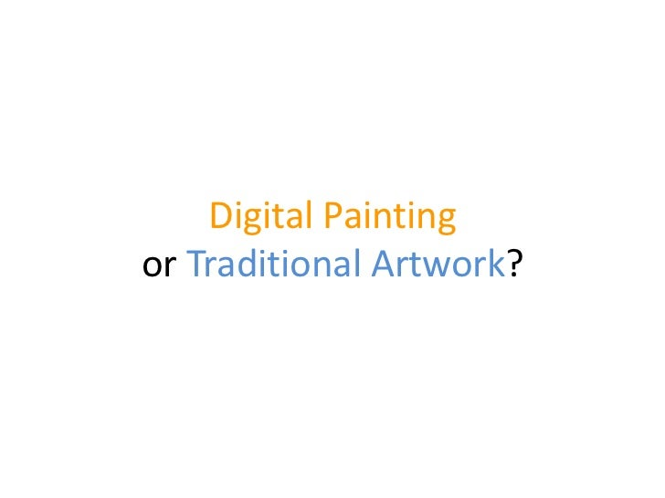 Digital Paintingor Traditional Artwork?