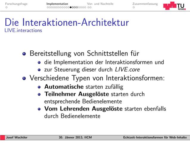 Forschungsfrage        Implementation           Vor- und Nachteile         ZusammenfassungDie Interaktionen-ArchitekturLIV...