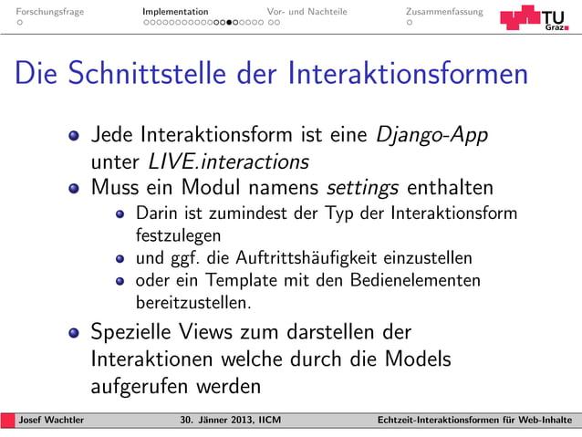 Forschungsfrage        Implementation           Vor- und Nachteile         ZusammenfassungDie Schnittstelle der Interaktio...