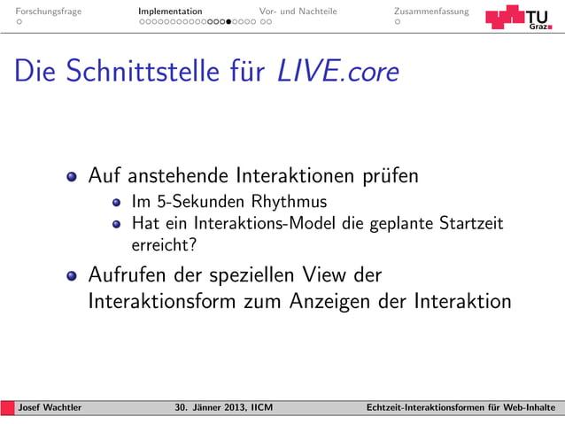 Forschungsfrage        Implementation           Vor- und Nachteile         ZusammenfassungDie Schnittstelle fur LIVE.core ...