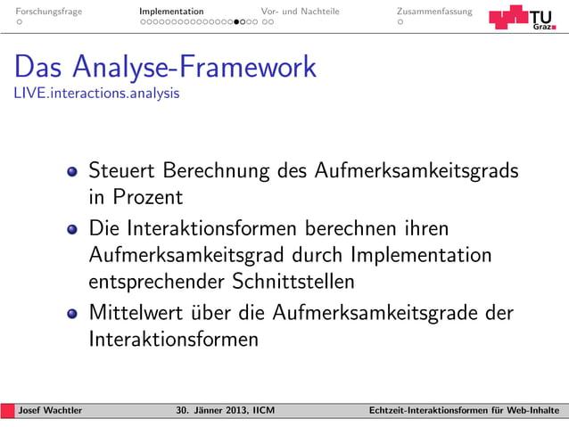 Forschungsfrage        Implementation           Vor- und Nachteile         ZusammenfassungDas Analyse-FrameworkLIVE.intera...