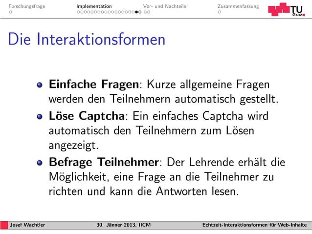 Forschungsfrage        Implementation           Vor- und Nachteile         ZusammenfassungDie Interaktionsformen          ...