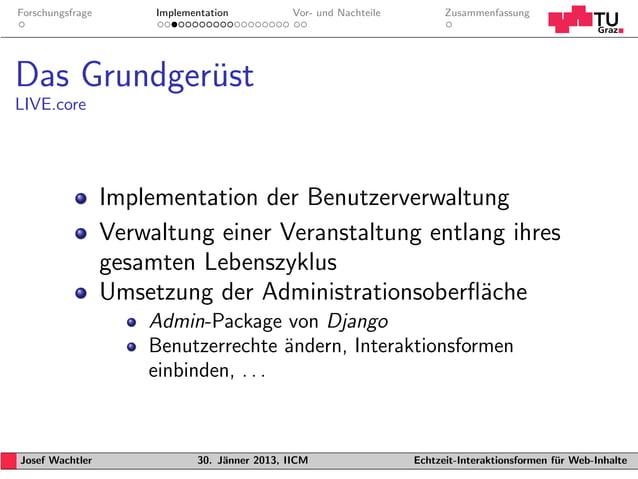 Forschungsfrage        Implementation           Vor- und Nachteile         ZusammenfassungDas Grundgerust            ¨LIVE...