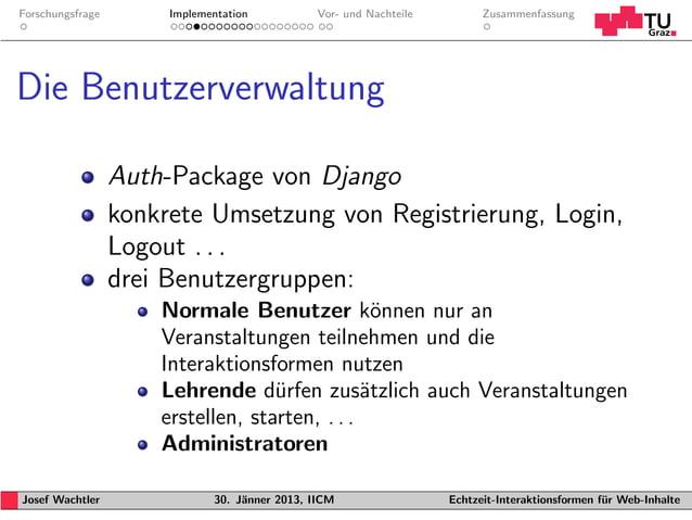 Forschungsfrage        Implementation           Vor- und Nachteile         ZusammenfassungDie Benutzerverwaltung          ...