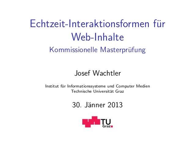 Echtzeit-Interaktionsformen fur                             ¨          Web-Inhalte     Kommissionelle Masterpr¨fung       ...